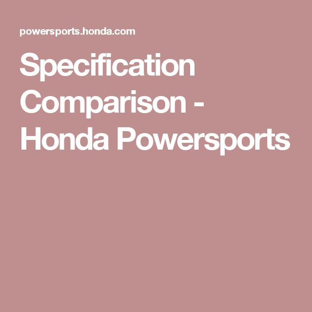 Specification Comparison - Honda Powersports