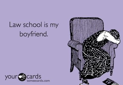 law school is my boyfriend