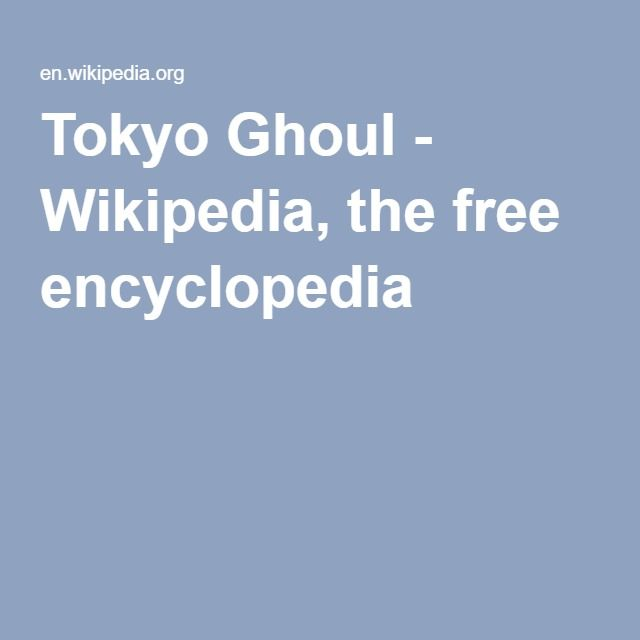 Tokyo Ghoul - Wikipedia, the free encyclopedia
