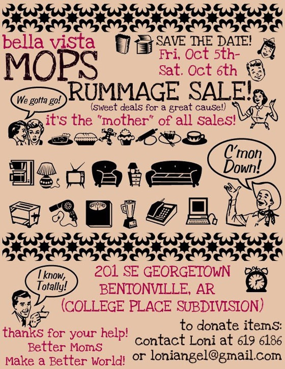 Maybe on the same day as another women's event.  court yard area?  spring.  MOPS rummage sale poster