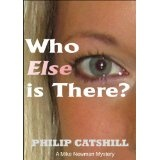 Who Else is There? (Mike Newman mysteries (1)) (Kindle Edition)By Philip Catshill
