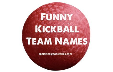 "Choose from our many lists of funny kickball team names to come up for the right moniker for your group. From ""Alive and Kicking"" to ""Toe Jammers""."