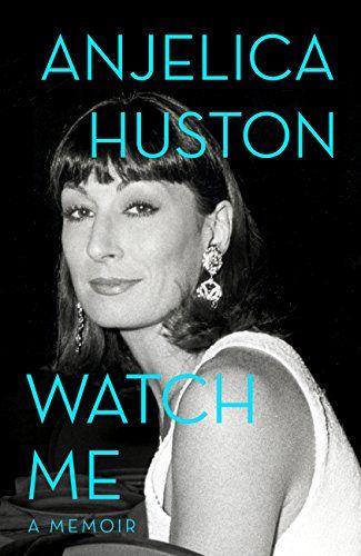 Watch Me: A Memoir by Anjelica Huston http://www.amazon