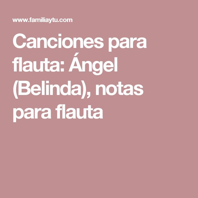 Canciones para flauta: Ángel (Belinda), notas para flauta