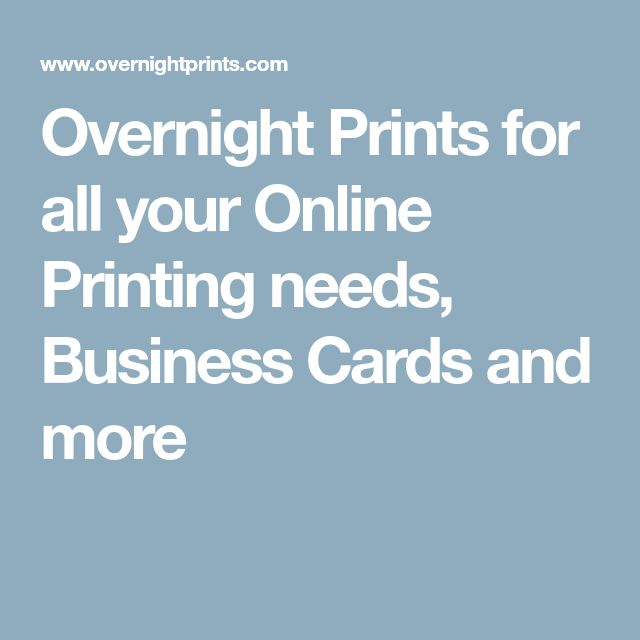 Overnight Prints for all your Online Printing needs, Business Cards and more