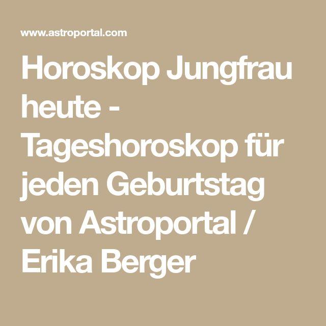 Horoskop Jungfrau heute - Tageshoroskop für jeden Geburtstag von Astroportal / Erika Berger