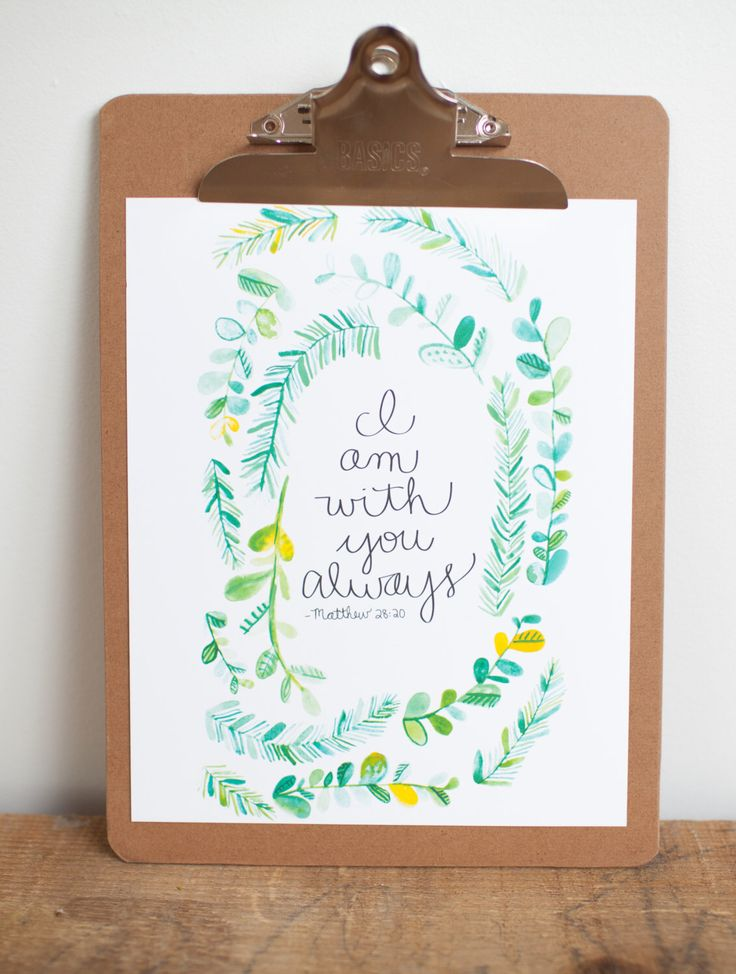 I Am With You Always - Matthew 28:20 Bible Verse Watercolor Art Print - Inspirational Art - Nursery Art - Inspirational Print- H by maehandmade on Etsy https://www.etsy.com/listing/221759196/i-am-with-you-always-matthew-2820-bible