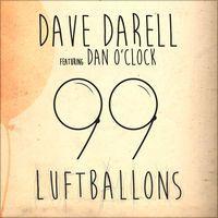"""99 Luftballons (feat. Dan O'Clock) - Single"" von Dave Darell"