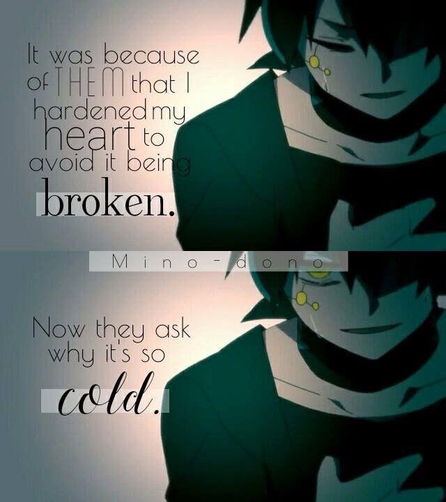 Fue por ellos que endureci mi corazón para evitar que se rompiera. Ahora se preguntan por qué soy tan frío.
