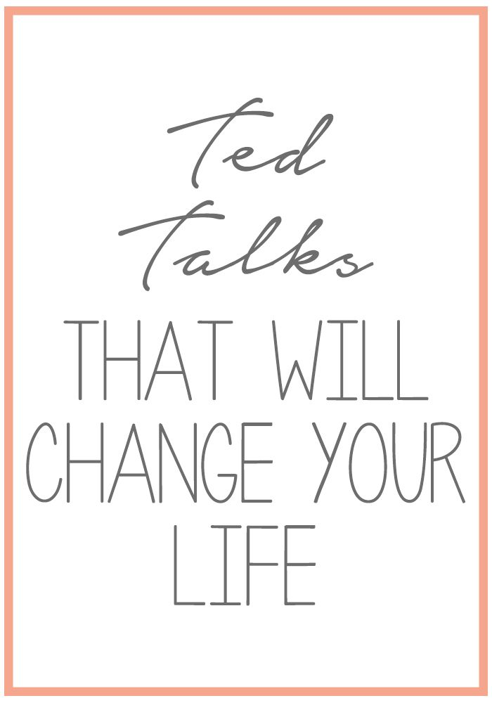 Today I'm sharing ted talks that will change your life. Ted talks are amazing, and here are some of my personal favorites.
