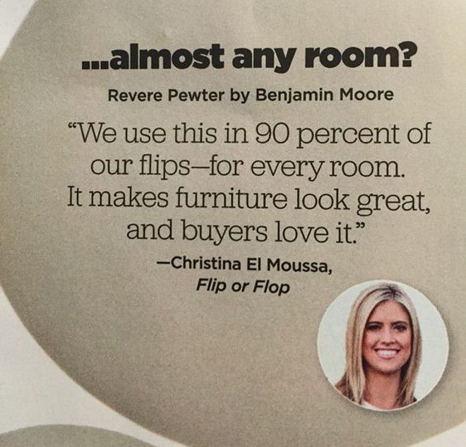 """Best paint Color to Sell your home fast HGTV magazine Benjamin Moore Revere Pewter. According to Christina El Moussa from HGTV's Flip or Flop, """"Benjamin Moore Revere Pewter"""" is the best paint color to use to sell your home faster. #BMReverePewter for #FliporFlop"""