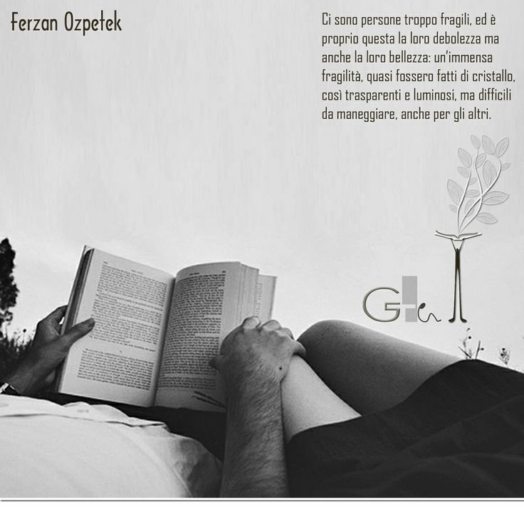 #citazioni: Ferzan Ozpetek | #book #reading #quote | @G a i a T e l e s c a