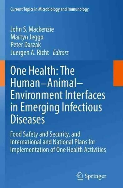One Health - the Human-animal-environment Interfaces in Emerging Infectious Diseases: Food Safety and Security, a...
