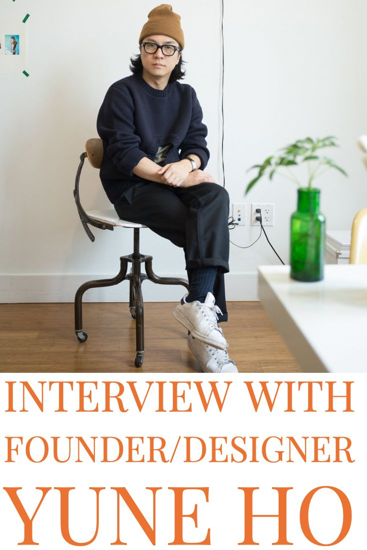 Interview With Designer Of Emerging Brand Yune Ho The Style That Binds Us Become A Fashion Designer Career Fashion Emerging Brands