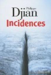 Incidences par Philippe Djian