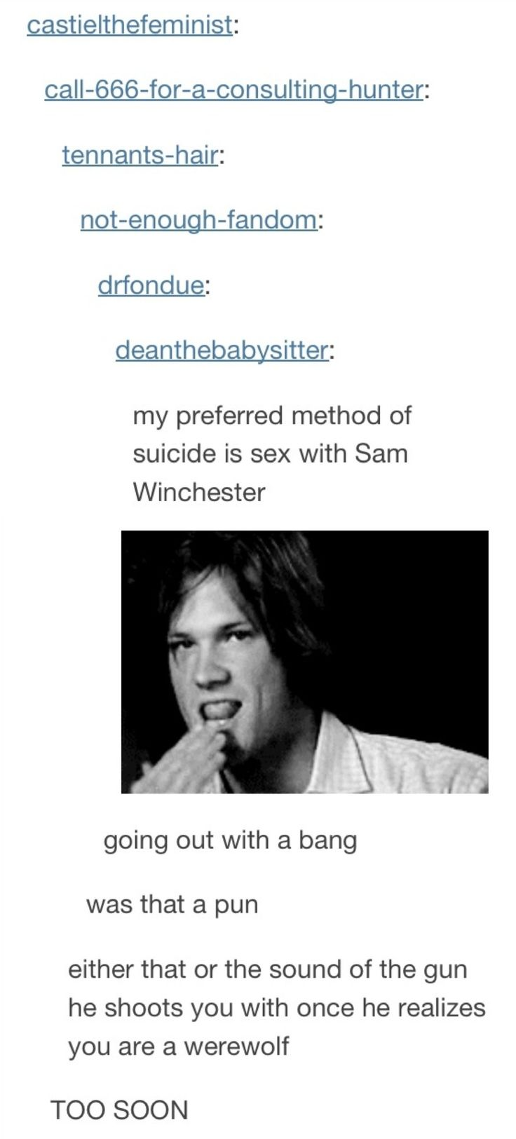 My preferred method if suicide is sex with Sam Winchester