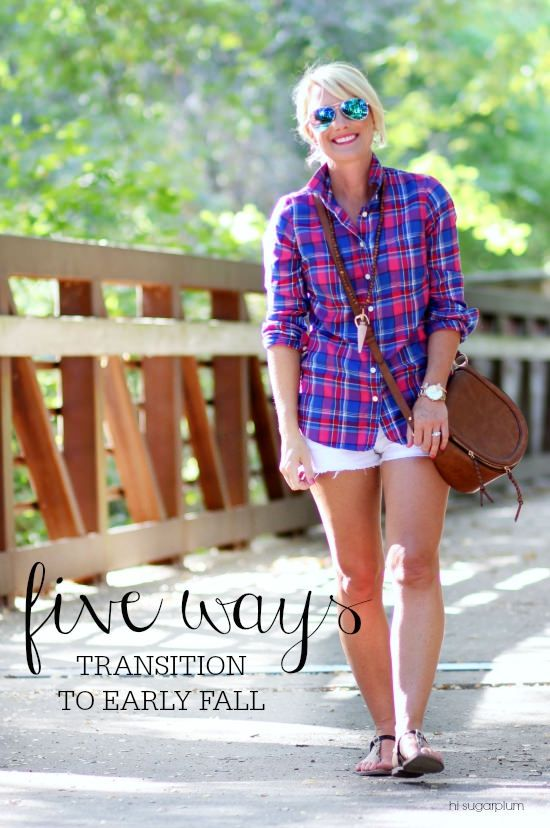 Hi Sugarplum   Early Fall is tricky...when you want to wear all the layers, but not have a heatstroke. Here's 5 Outfit to Transition to Early Fall with great style
