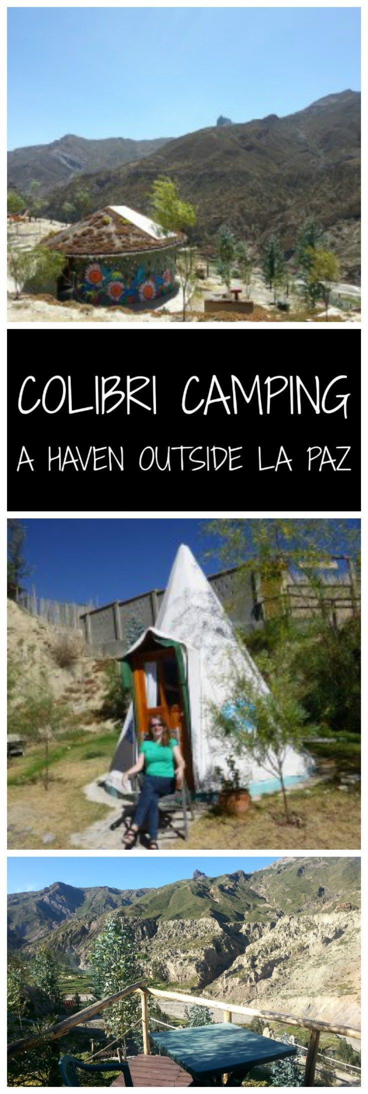 Colibri Camping - A Haven outside La Paz, Bolivia.  Forget finding a hostel or a hotel in La Paz - you have to stay at this fabulous eco-friendly glamping site just outside the city!