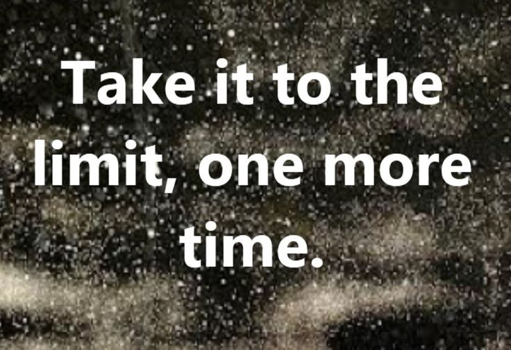 Eagles - Take It To The Limit - song lyrics, song quotes, songs, music lyrics, music quotes,