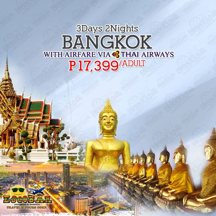 3D|2N BANGKOK WITH AIRFARE VIA THAI AIRWAYS  P17,399/ADULT (TWIN/TRIPLE SHARING) P21,499/ADULT (SINGLE OCCUPANY) P16,299/CHILD (SNEAK-IN ONLY)  TRAVEL DATE: JUL 06-OCT 31, 2017 BOOKING DATE: UNTIL JUN 16, 2017 OR UNTIL SLOT IS AVAILABLE  #EscobarTravel #travelnow #bangkok