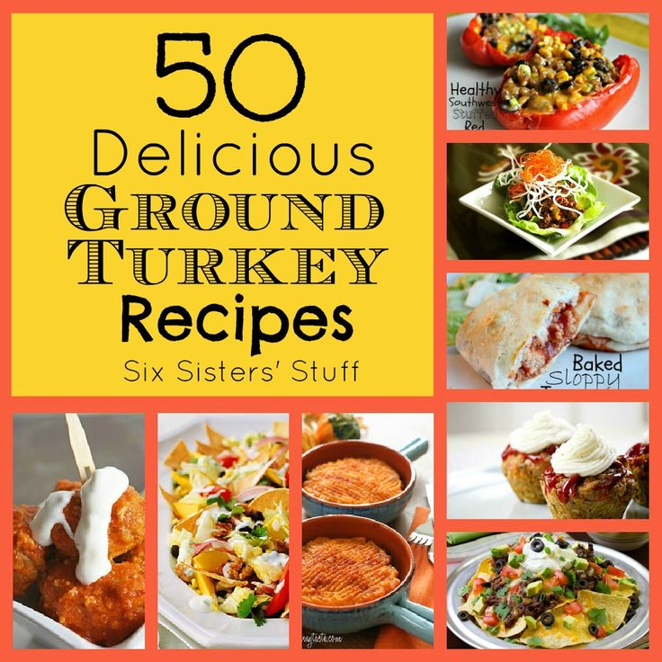 Great ideas for using ground turkey! Gonna have to try some! ... Six Sisters' Stuff: 50 Delicious Ground Turkey Recipes