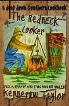 The Redneck Cooker - Yes it's a real Southern Cook Book  By Kennesaw Taylor