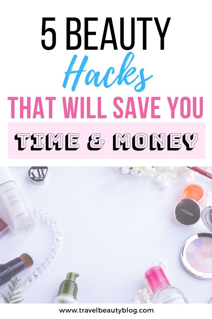 11 beauty hacks that will save you time and money and also improve