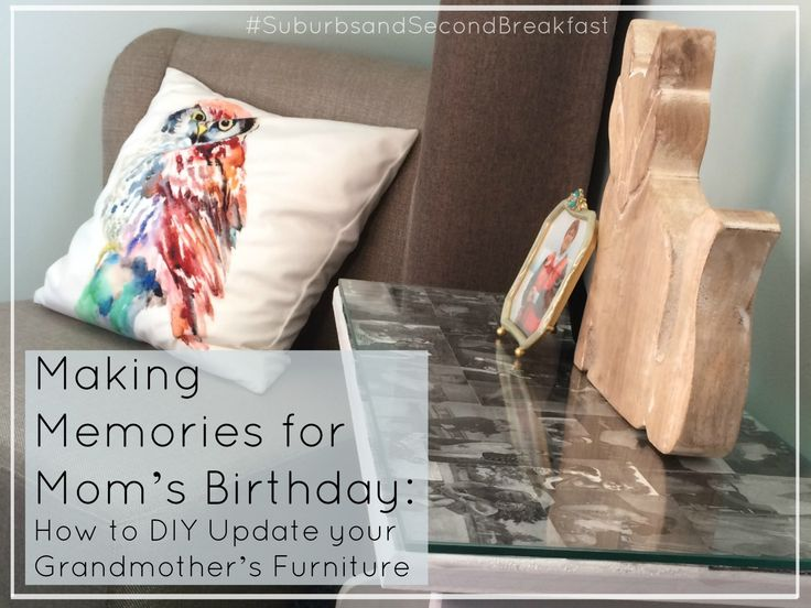 Making Memories for Mom's Birthday: How to DIY Update your Grandmother's Furniture    #SuburbsandSecondBreakfast #lifestyle #personal #blog #DIY #refinish #furniture