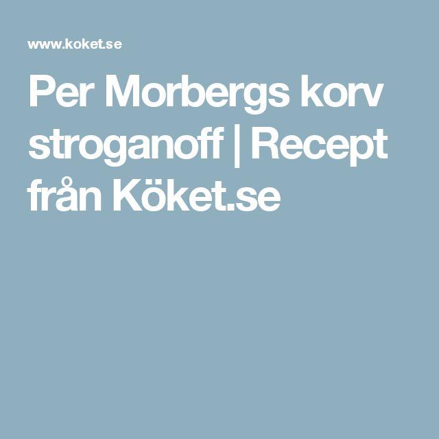 Per Morbergs korv stroganoff | Recept från Köket.se