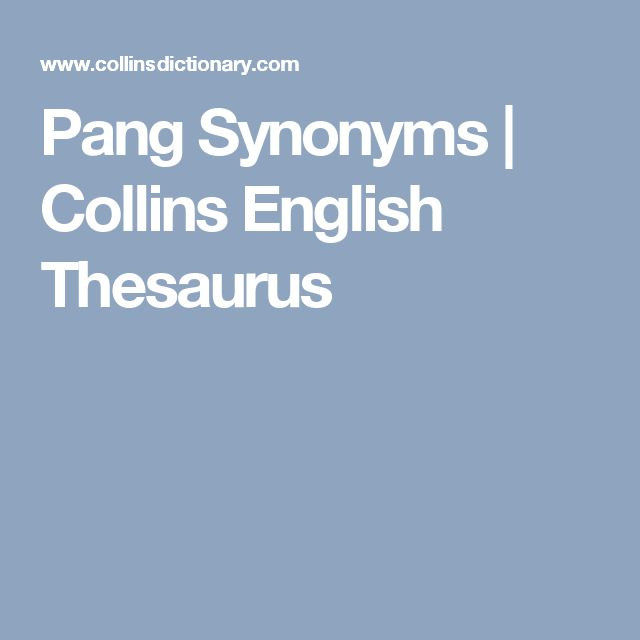Pang Synonyms | Collins English Thesaurus