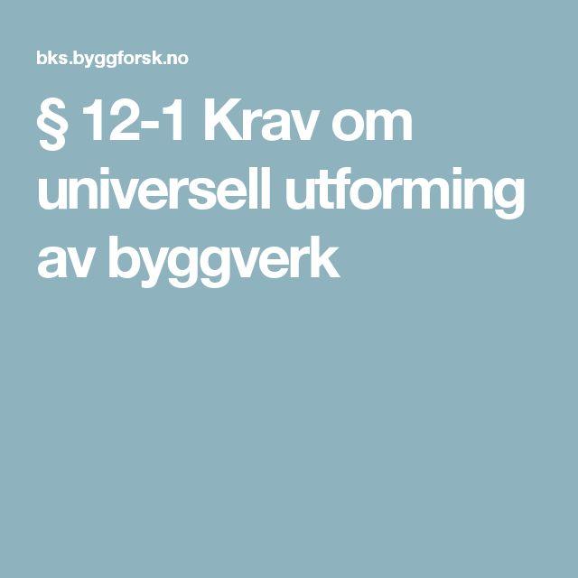 § 12-1 Krav om universell utforming av byggverk