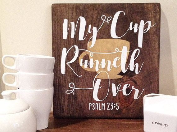 My Cup Runneth Over Wood Sign Coffee Sign By BlairsBabyBlocks. Kitchen  Coffee BarsCoffee ...