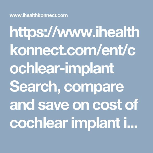 https://www.ihealthkonnect.com/ent/cochlear-implant  Search, compare and save on cost of cochlear implant in India.  India has emerged as a major healthcare destination. ihealthkonnect helps you book your medical treatment before you travel We help with priority admissions so that your loved ones are well taken care of.  Visit www.ihealthkonnect.com compare cost of treatment.