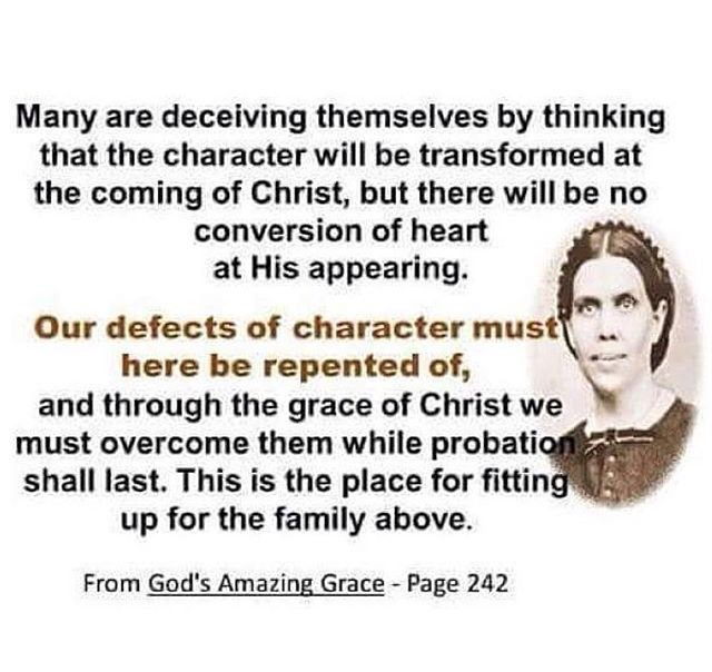 Our defects of character must here be repented of. Ellen G. White