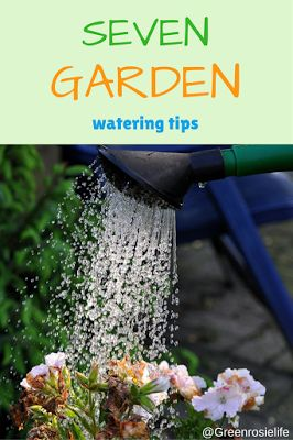 A Green and Rosie Life: Weekly Green Tips - 7 Garden Watering Tips