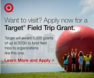 Apply for a Target field trip grant starting 8/1!