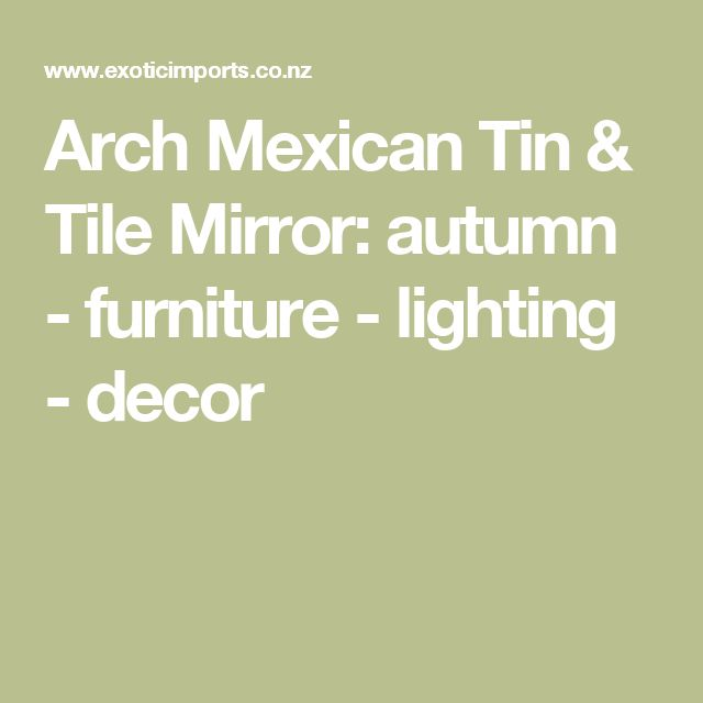 Arch Mexican Tin & Tile Mirror: autumn - furniture - lighting - decor