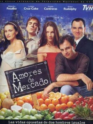 Amores de Mercado - teleserie chilena