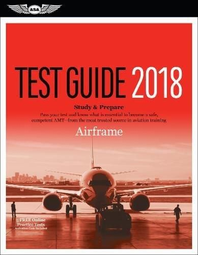 Airframe Test Guide 2018: Pass your test and know what is essential to become a safe, competent AMT from the most trusted source in aviation