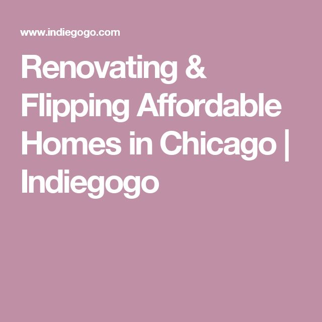 Renovating & Flipping Affordable Homes in Chicago   Indiegogo
