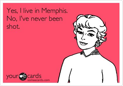 Memphis. So glad someone made this: Retail Therapy, Walks Dead, Sleep With Sirens, Funny Stories, Tacos Belle, Funny Photo, Ecards, Anger Management, True Stories