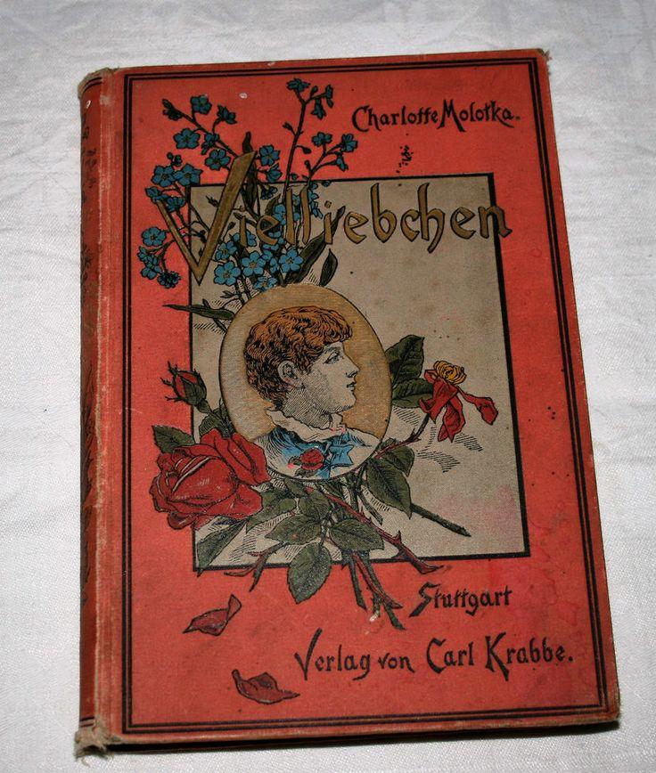 Charlotte Molotka Vielliebchen Carl Krabbe Verlag 1887 in Antiquitäten & Kunst, Antiquarische Bücher | eBay!
