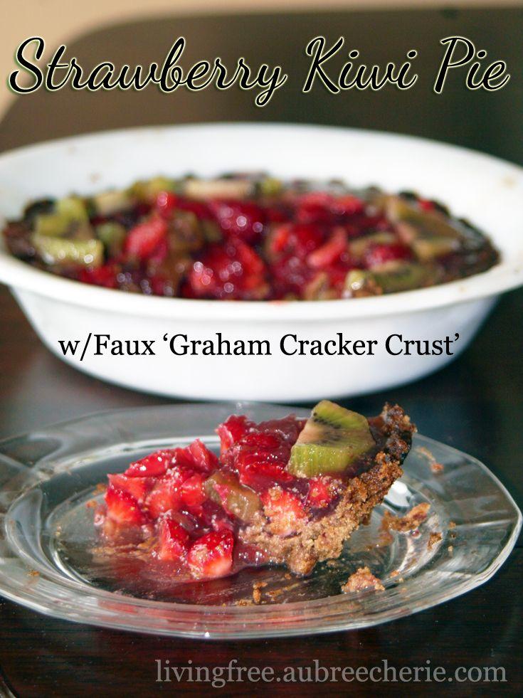 Living Free   Strawberry Kiwi Pie w/Faux Graham Cracker Crust (GF, DF, & SF)