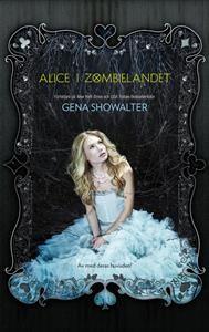 http://www.adlibris.com/se/product.aspx?isbn=9164077985   Titel: Alice i Zombielandet - Författare: Gena Showalter - ISBN: 9164077985 - Pris: 102 kr