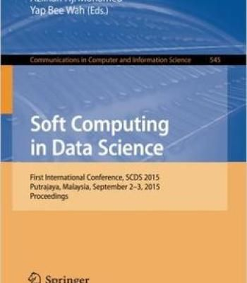Soft Computing In Data Science: First International Conference Scds 2015 PDF