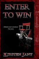 Enter To Win, an ebook by Kirsten Jany at Smashwords