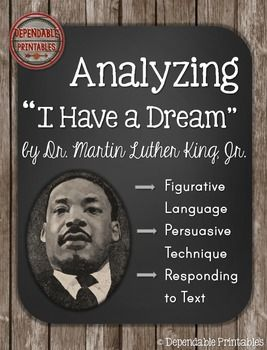 "Practice analyzing text to locate figurative language and persuasive technique using the famous ""I Have a Dream"" speech by Dr. Martin Luther King, Jr."