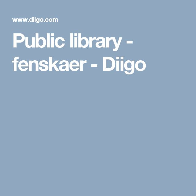 Public library - fenskaer - Diigo