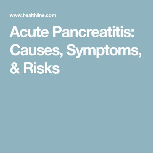 Acute Pancreatitis: Causes, Symptoms, & Risks