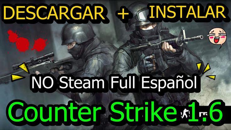 Descargar Counter Strike 1.6 NO Steam Full Español para PC ( Actualizado...